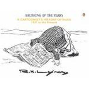 Brushing Up the Years: A Cartoonists History of India, 1947 to the Present