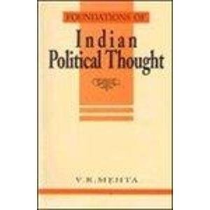 Foundations of Indian Political Thought: An Interpretation - From Manu to the Present Day