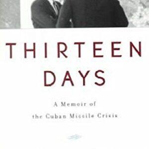 Thirteen Days – A Memoir of the Cuban Missile Crisis