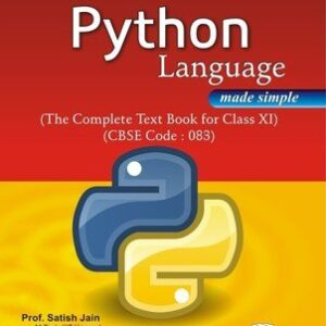 Computer Science with Python Language Made Simple: Class XI
