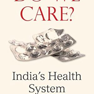 Do We Care: India's Health System