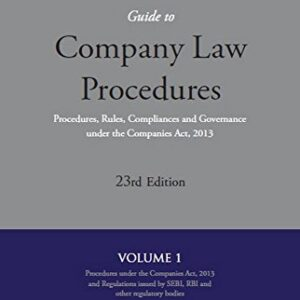 Guide To Company Law Procedures- Procedures, Rules, Compliances And Governance Under The Companies Act, 2013 Set of 4 Vol(23rd Edition)