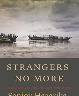 Strangers No More: New Narratives from India's Northeast