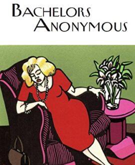 Bachelors Anonymous (Everymans Library P G WODEHOUSE)