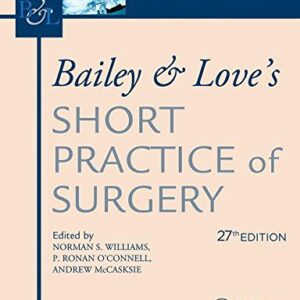 Bailey & Loves Short Practice of Surgery, 27th Edition: International Students Edition (set volume 1 & 2)
