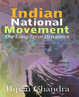 Indian National Movement: The Long- Term Dynamics