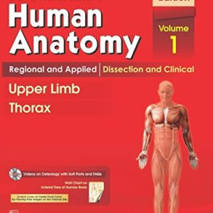 B.D.Chaurasias Human Anatomy : Regional and Applied Dissection and Clinical Volome 1 : Upper Limb and Thorax With Wall Chart