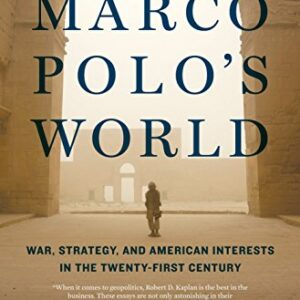 The Return of Marco Polos World: War, Strategy, and American Interests in the Twenty-first Century