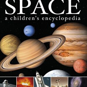 Space A Childrens Encyclopedia (Dk Reference)
