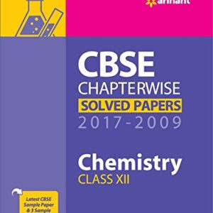 CBSE Chemistry Chapterwise Solved Papers Class 12th 2017-2009