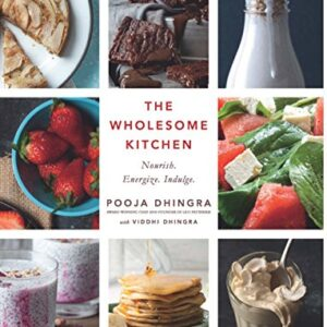 The Wholesome Kitchen: Recipes to Nourish, Energize and Indulge Your Soul