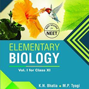 Truemans Elementary Biology for Class 11 and NEET - Vol. 1 (2018 Edition)