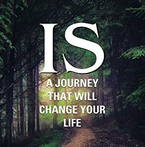 Is A Journey That Will Change Your Life