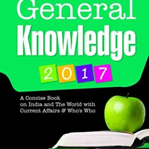 General Knowledge 2017: Latest Current Affairs & Whos Who (Old edition)