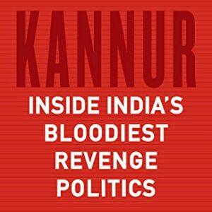 Kannur: Inside Indias Bloodiest Revenge Politics