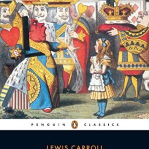 Alices Adventures in Wonderland and Through the Looking Glass (Penguin Classics)