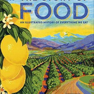 The Story of Food: An Illustrated History of Everything We Eat (Dk)