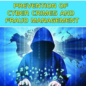 Prevention of Cyber Crimes and Fraud Management