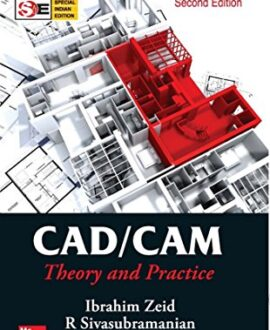 CAD/CAM:Theory And Practice, Second Edition