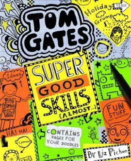 Tom Gates #10: Super Good Skills (Almost . . .)