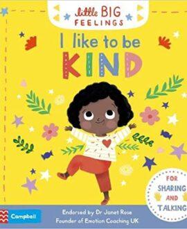 I Like to be Kind (Little Big Feelings) {Board book}